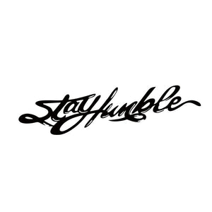 Stay Humble Windshield Vinyl Sticker Decal Jdm - Stickers