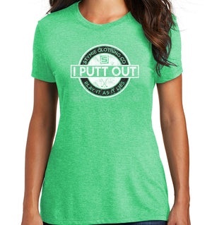 I Putt Out Women's Golf Tee (Tri-blend) | Stymie Clothing Company