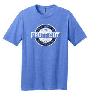 I Putt Out Golf T-Shirt (60/40) | Stymie Clothing Company