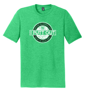 I Putt Out Golf T-Shirt (Tri-blend) | Stymie Clothing Company