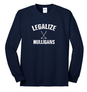 Legalize Mulligans Long Sleeve (50/50) | Stymie Clothing Company