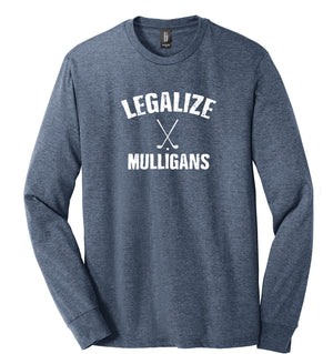 Legalize Mulligans Long Sleeve (Tri-blend) | Stymie Clothing Company
