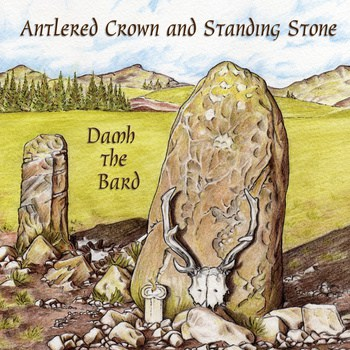 Antlered Crown and Standing Stone - Damh the Bard