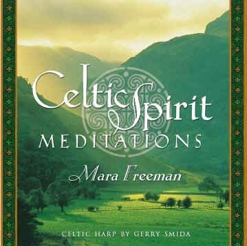 Celtic Spirit Meditations - Mara Freeman