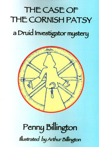 The case of the Cornish Patsy: a Druid Investigator mystery by Penny Billington