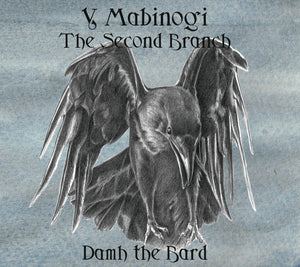 Y Mabinogi - The Second Branch - Damh the Bard
