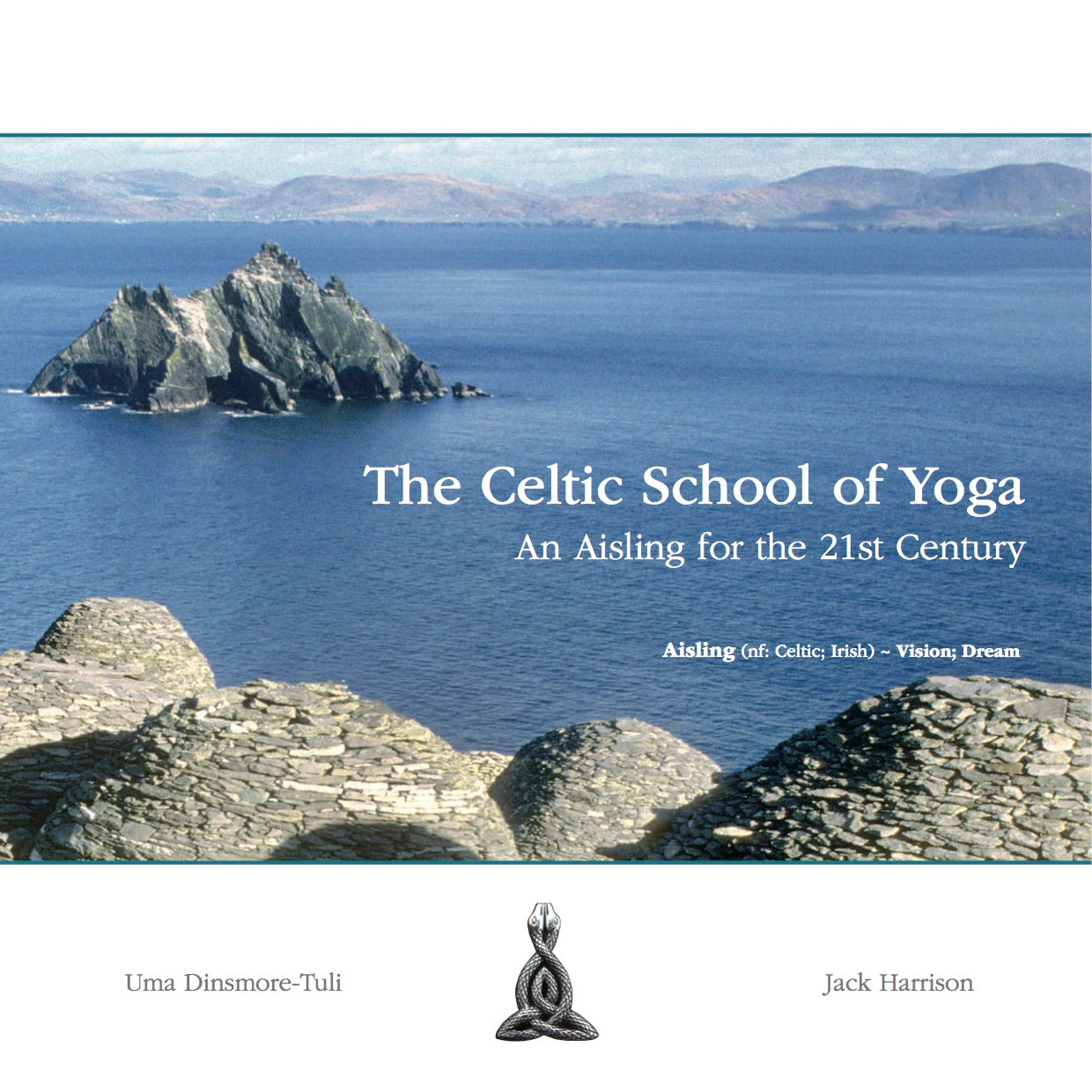 The Celtic School of Yoga - Uma Dinsmore-Tuli and Jack Harrison