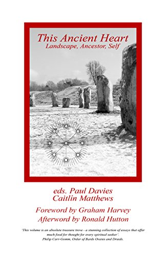 This Ancient Heart - eds. Paul Davies and Caitlin Matthews