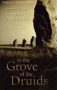 In the Grove of the Druids - Philip Carr-Gomm