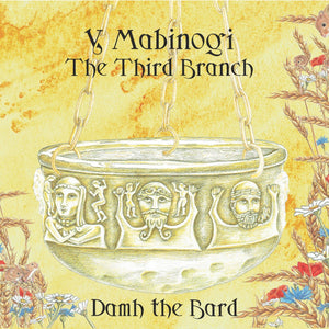 Y Mabinogi - The Third Branch - Damh the Bard