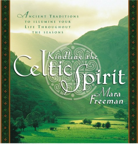 Kindling the Celtic Spirit - Mara Freeman