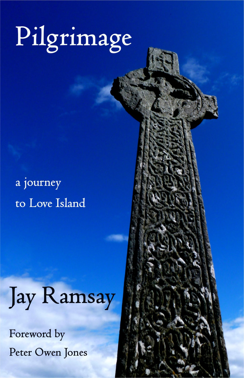 Pilgrimage: a journey to Love Island - Jay Ramsay