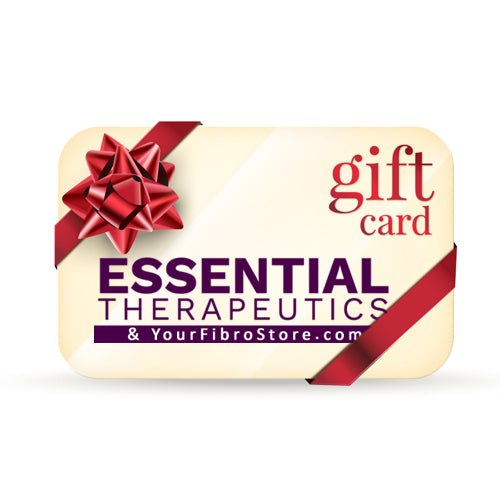 Your Fibro Store / Essential Therapeutics Gift Card - Give the Gift of Health!