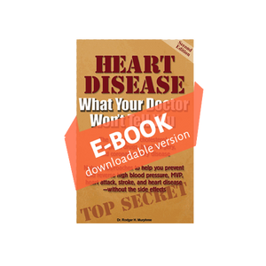 E-BOOK - Heart Disease: What Your Doctor Won't Tell You