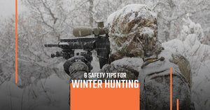 6 Safety Tips for Winter Hunting