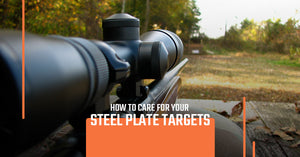 How to Care for Your Steel Plate Targets