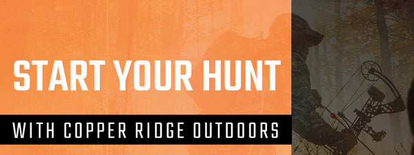 Start Your Hunt With Copper Ridge Outdoors Supplies
