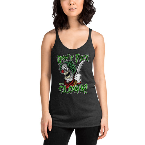 Don't F**k With A Clown Women's Racerback Tank