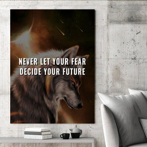 Tablou Canvas - Never Let Your Fear - Tablomag