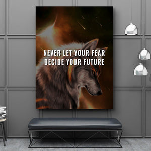 Tablou Canvas - [One Time Deal] Never Let Your Fear - Tablomag