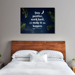 Tablou Canvas - [One Time Deal] Stay Positive, Make It Happen - Tablomag