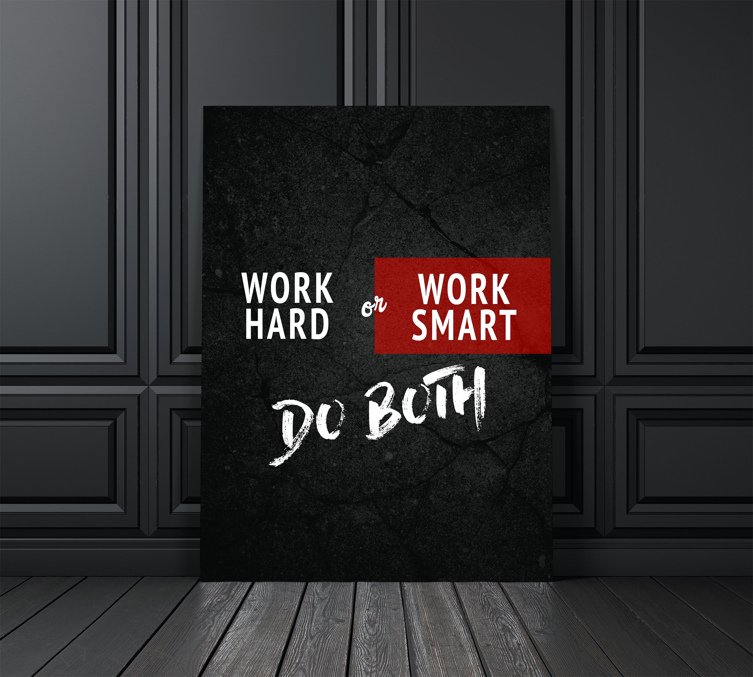 Tablou Canvas - [One Time Deal] Work Hard or Work Smart - Tablomag