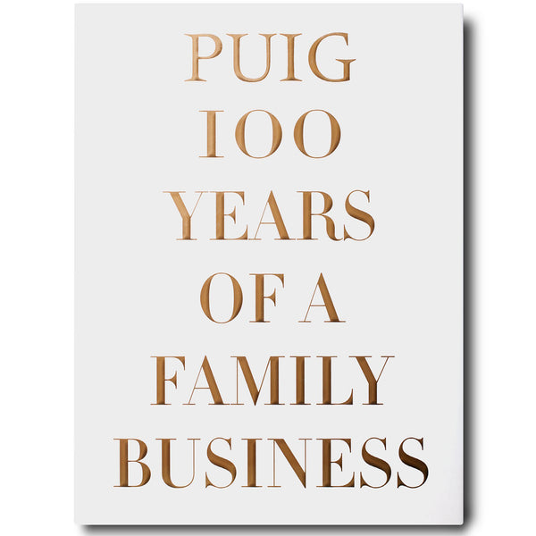 Puig, 100 Years of a Family Business Assouline Puig, 100 Years of a Family Business
