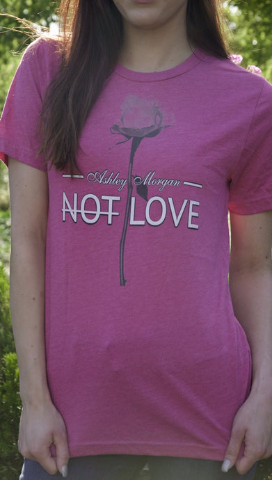 Ashley Morgan - Not Love T-Shirt