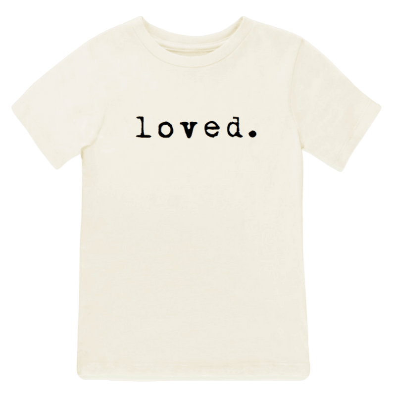 Tenth + Pine Organic Tee / Loved