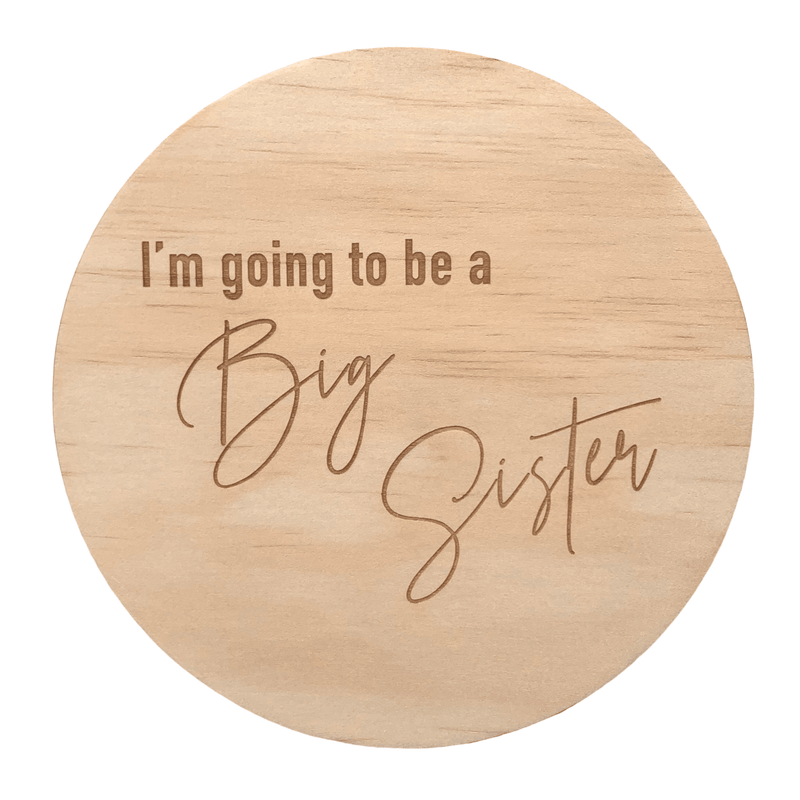 Hello Fern Wooden Disc / I'm Going To Be A Big Sister (Various Designs)