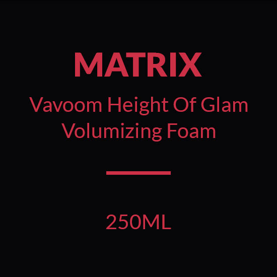 MATRIX Vavoom HEIGHT OF GLAM VOLUMIZING FOAM (250ML)
