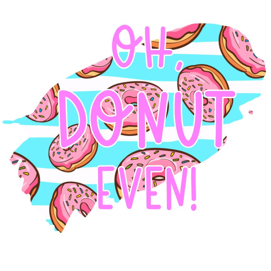 Oh Donut Even! SVG File