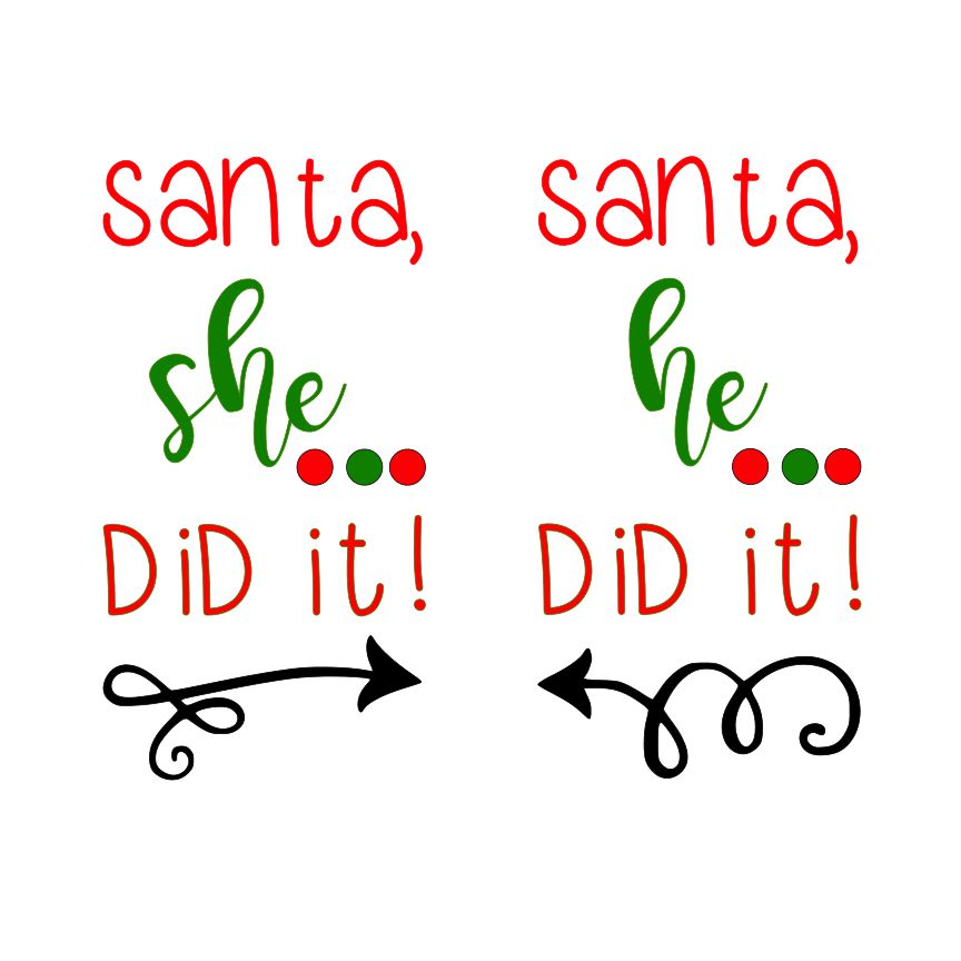 DAY 15 -Santa She/He Did it SVG File