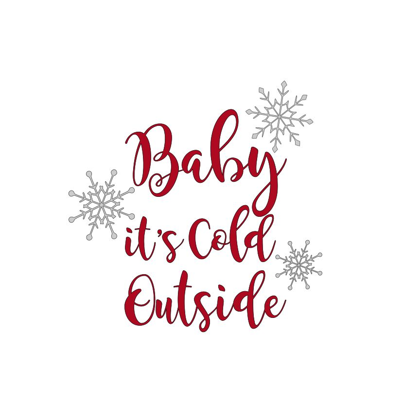 DAY 7 - Baby it's Cold Outside SVG File