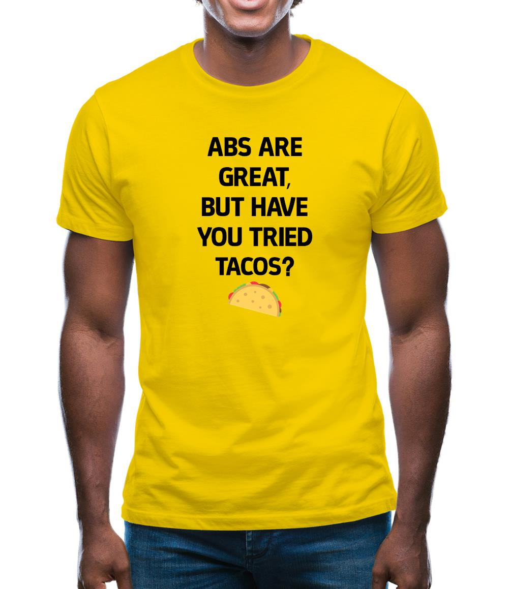 Abs Are Great, Taco'S Mens T-Shirt