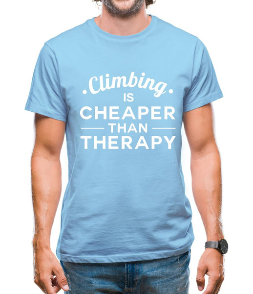 Climbing Is Cheaper Than Therapy Mens T-Shirt