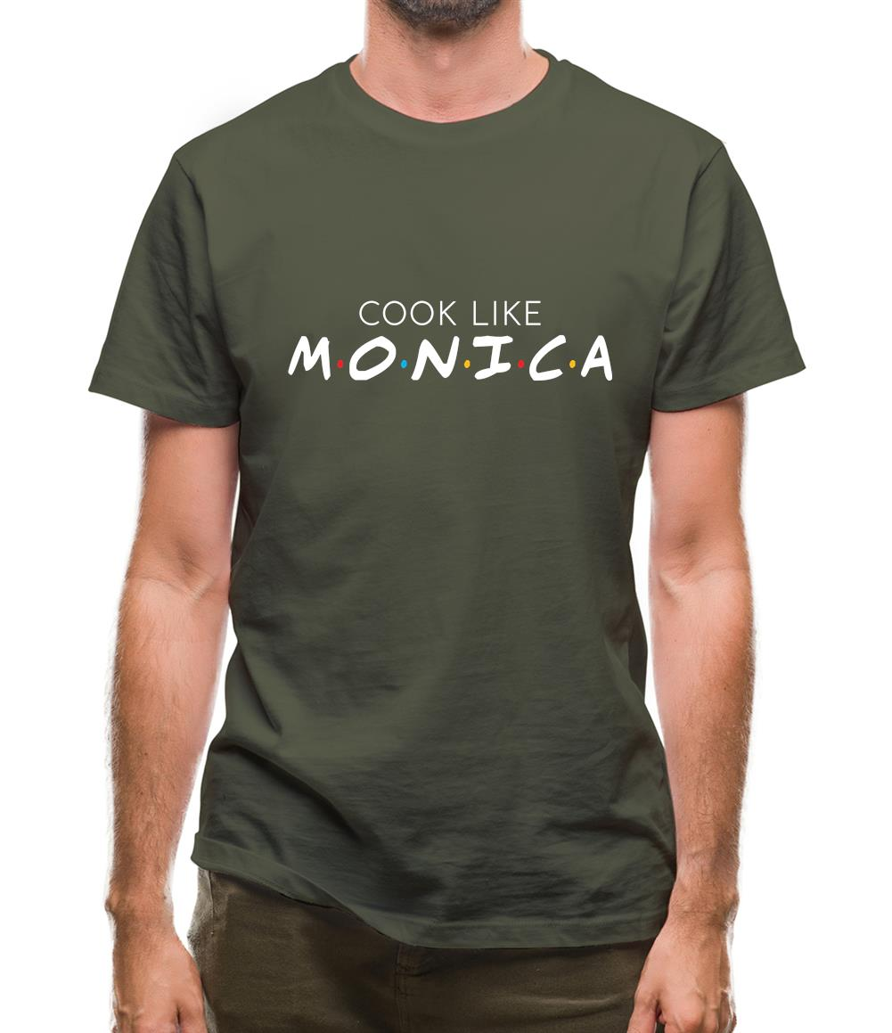 Cook Like Monica Mens T-Shirt