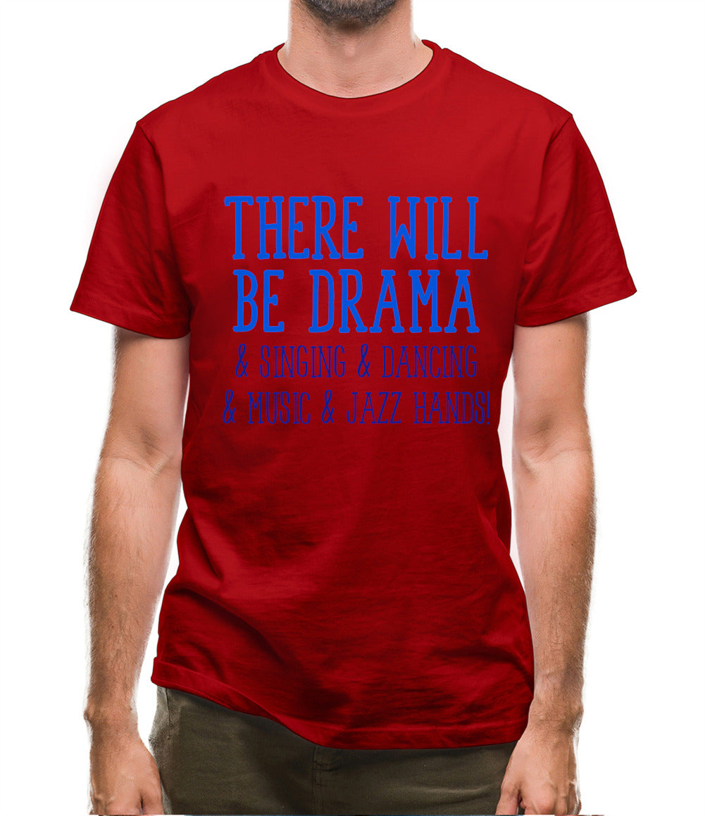 There Will Be Drama Mens T-Shirt