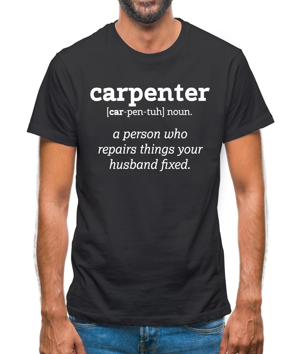 64562aa16 Definition Carpenter Mens T-Shirt - Funny shirts from Tee.sh