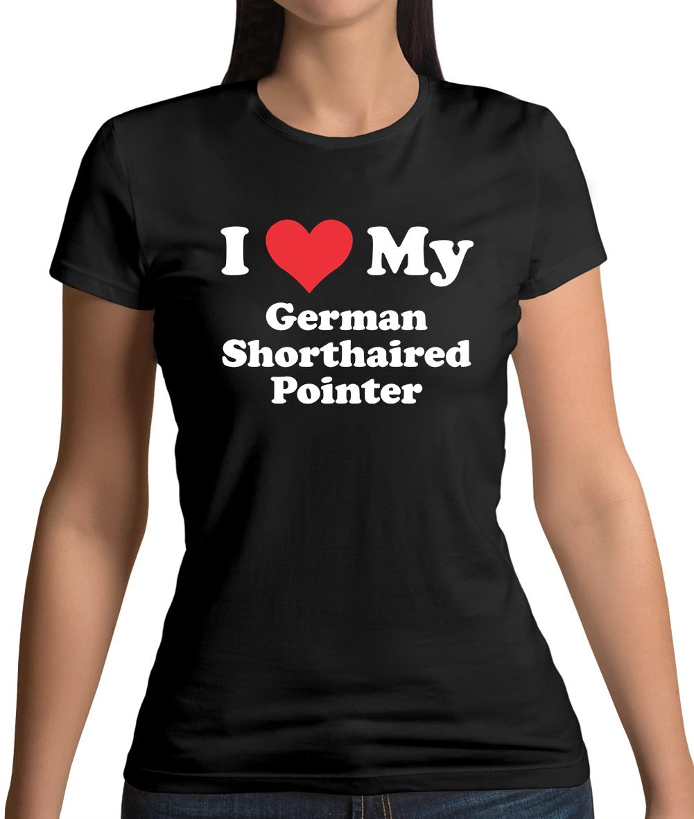 I Love Heart Shorthaired Pointers Ladies T-Shirt