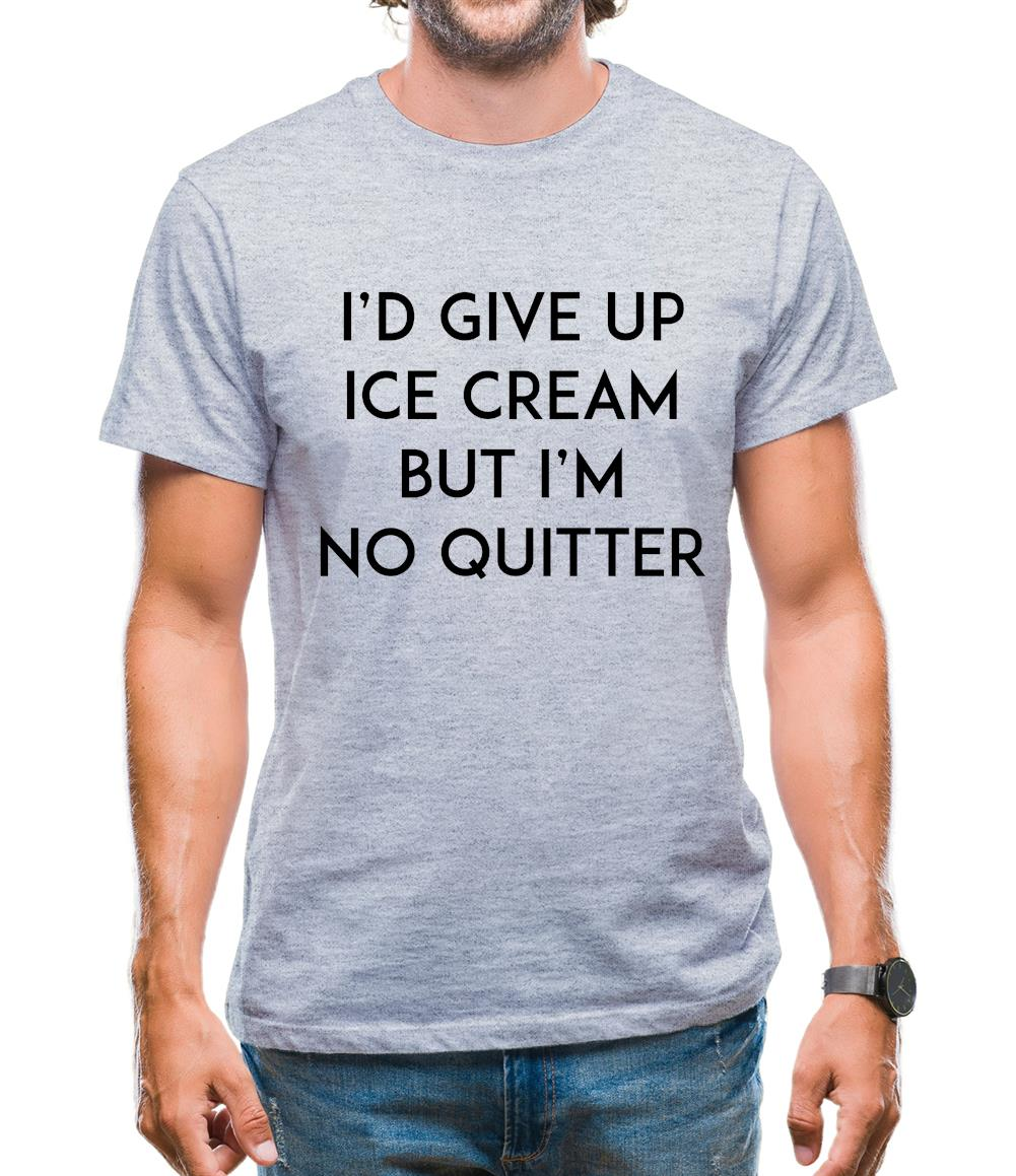 I'd Give Up Ice Cream Mens T-Shirt