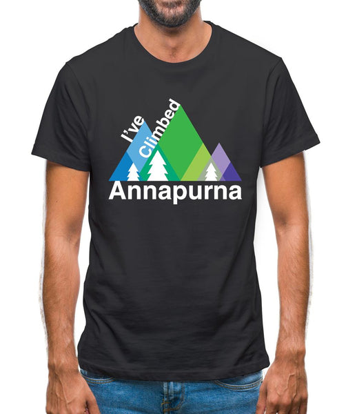 I'Ve Climbed Annapurna Mens T-Shirt