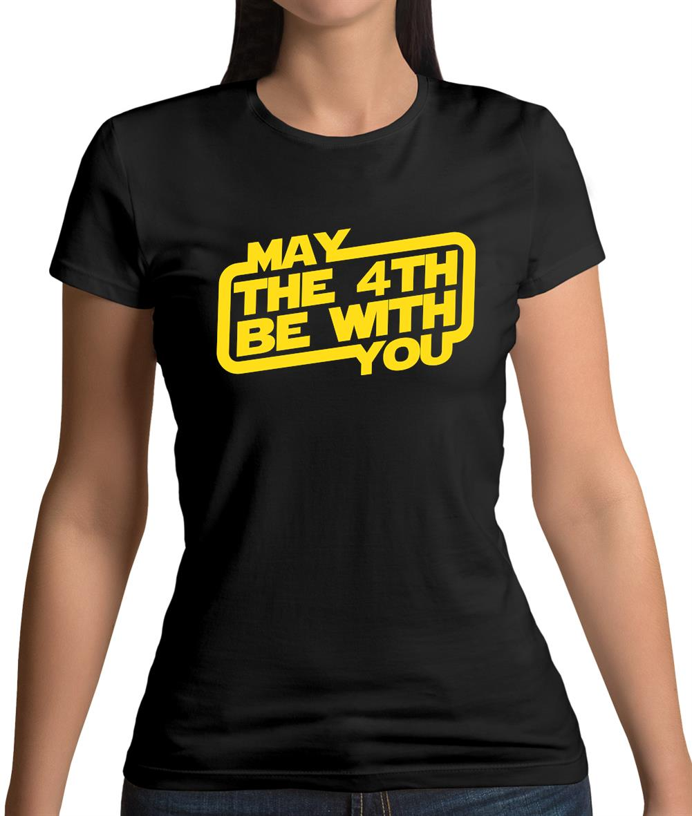 83470c21 May The 4Th Be With You Womens T-Shirt – Tee.sh
