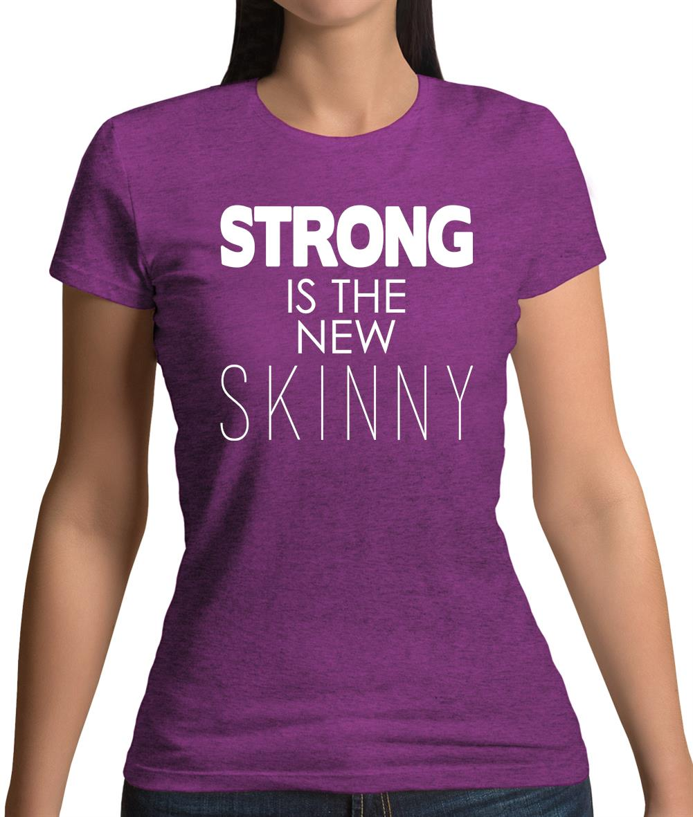 Ladies Printed T-Shirt Strong Is The New Skinny