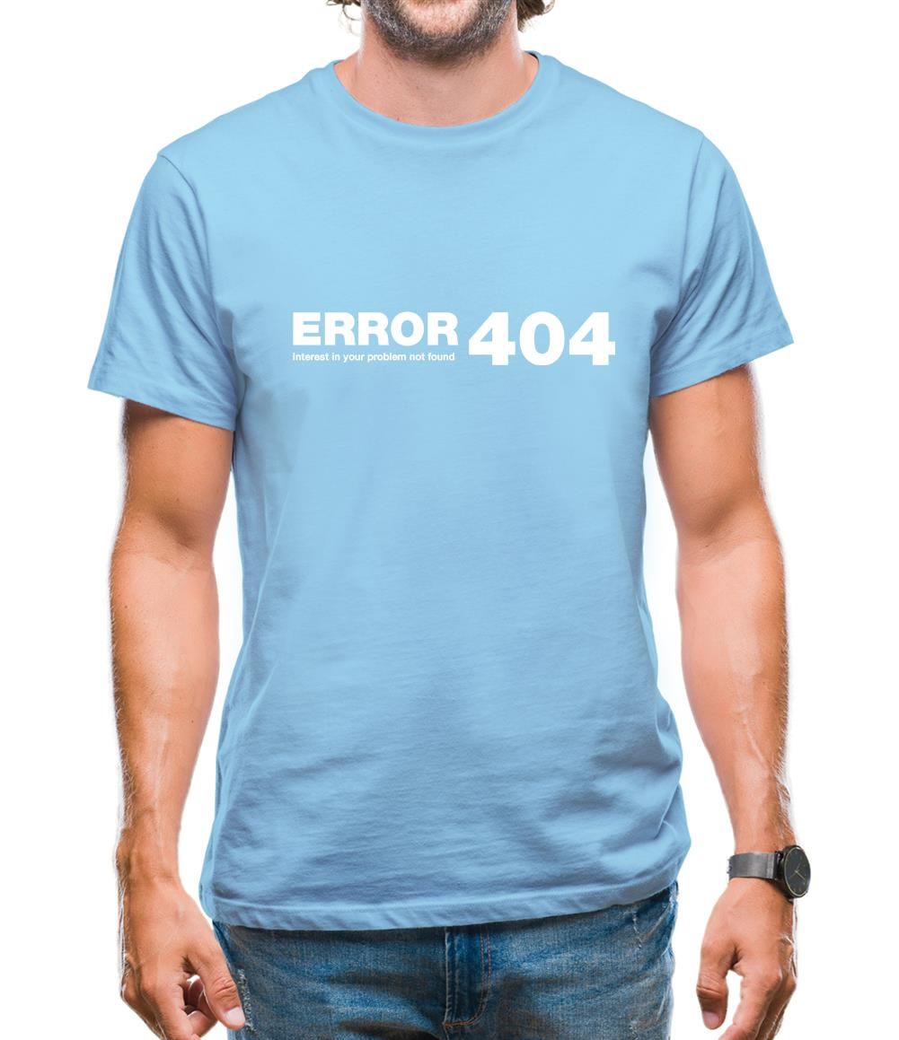 ERROR 404 interest in your problem not found Mens T-Shirt