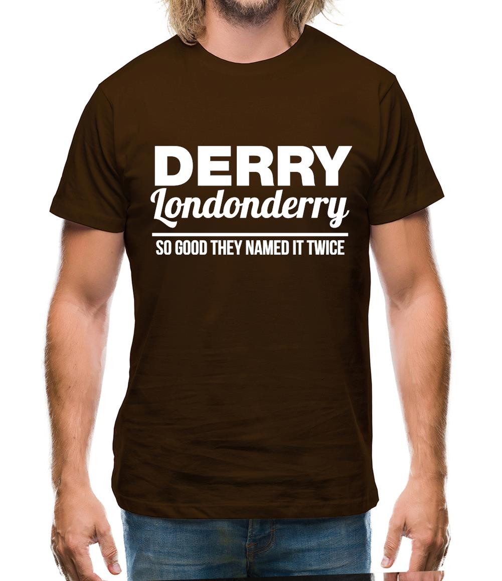 Derry Londonderry - So Good They named it twice Mens T-Shirt
