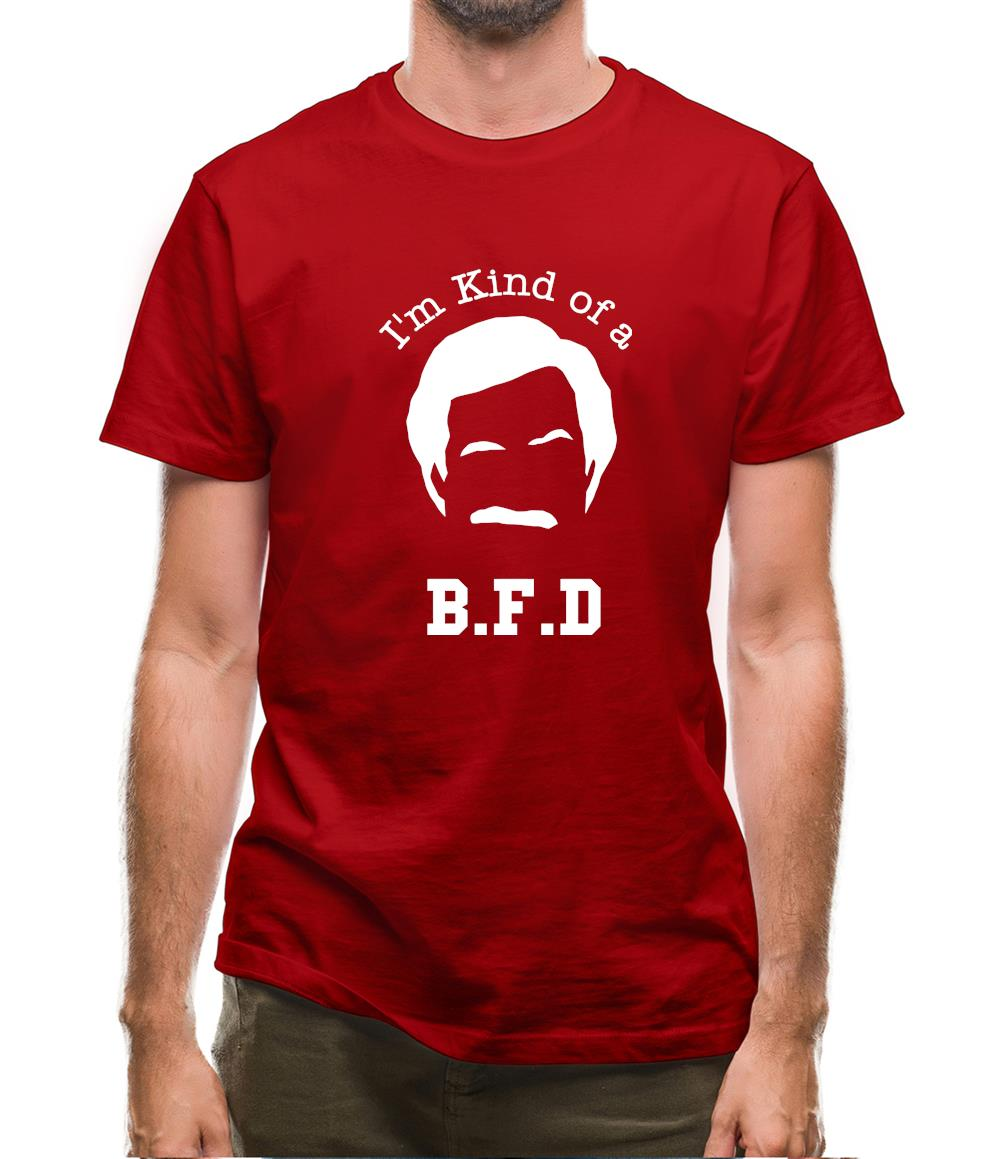 I'm kind of a BFD Mens T-Shirt