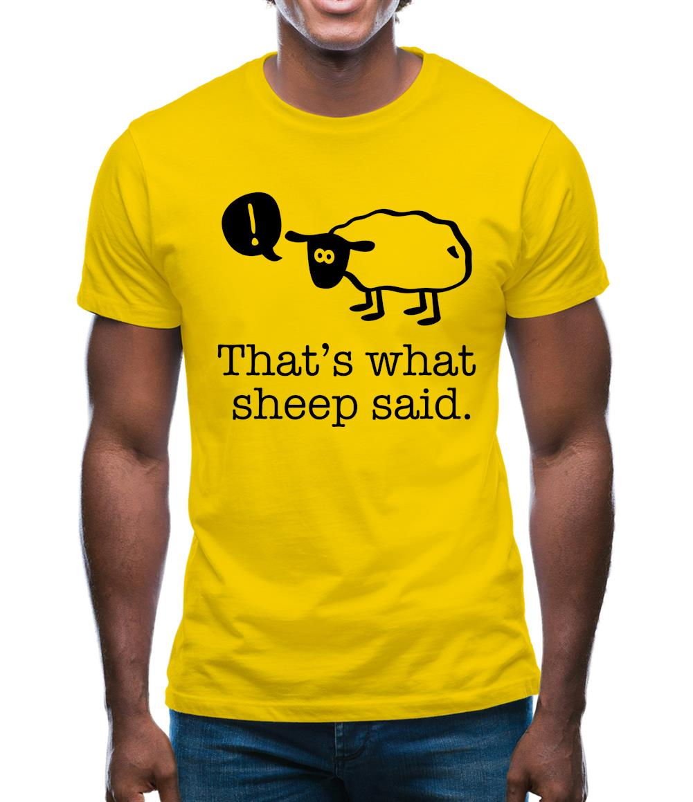 That's What Sheep Said Mens T-Shirt