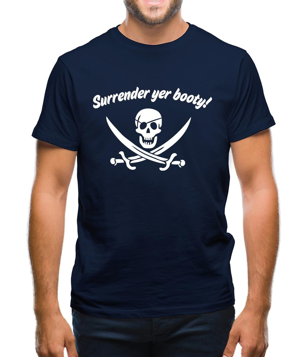 Surrender Yer Booty! Mens T-Shirt