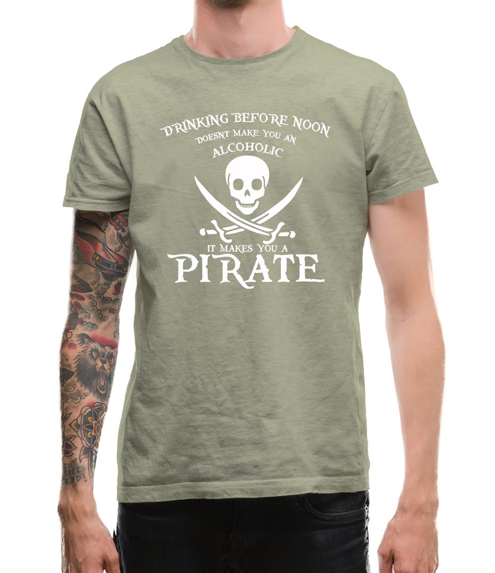 Drinking Before Noon Doesnt Make You An Alcoholic It Makes You A Pirate Mens T-Shirt